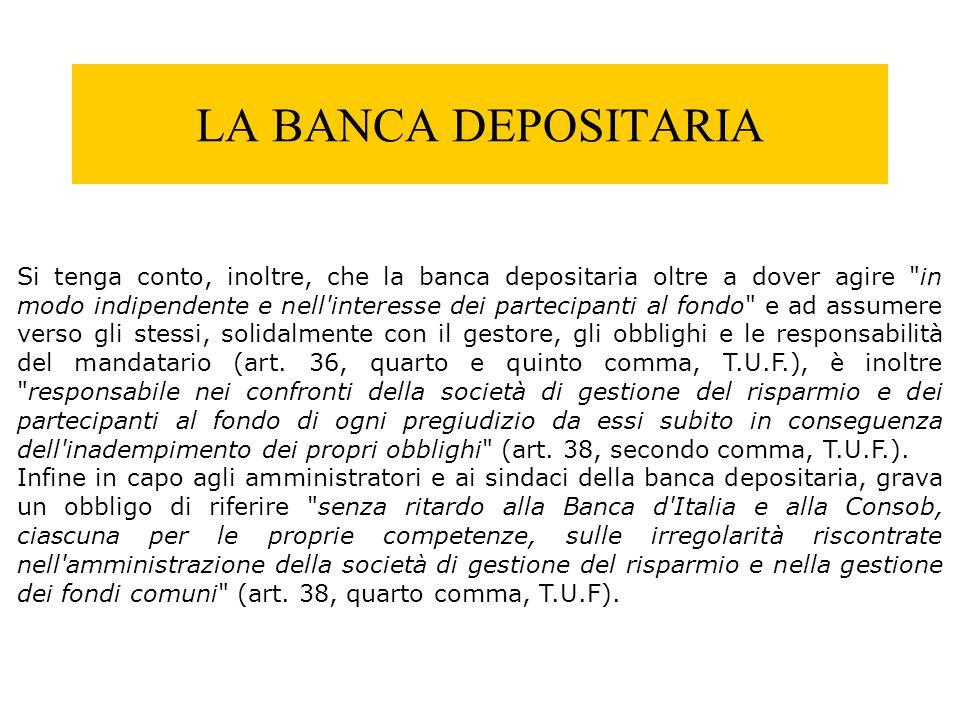 LA BANCA DEPOSITARIA Si tenga conto, inoltre, che la banca depositaria oltre a dover agire