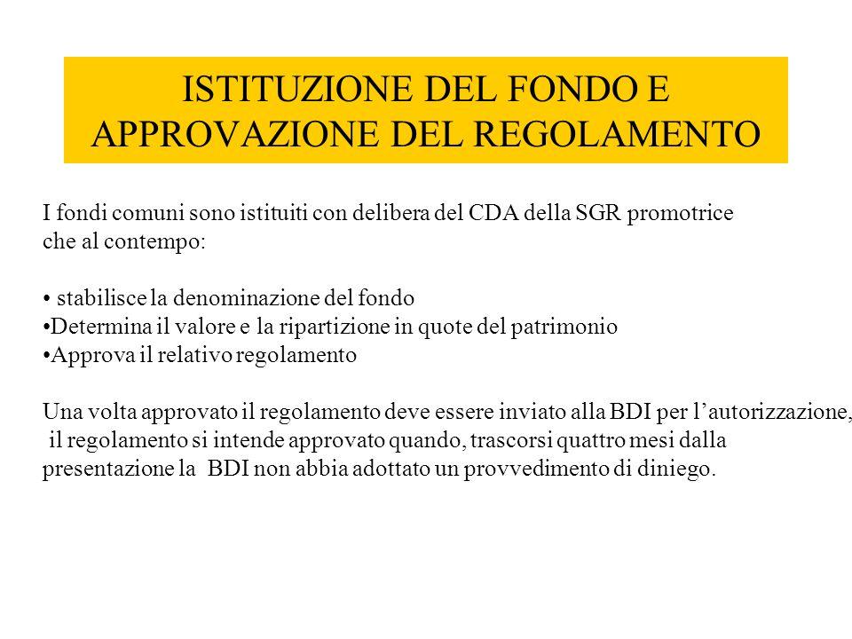 ISTITUZIONE DEL FONDO E APPROVAZIONE DEL REGOLAMENTO I fondi comuni sono istituiti con delibera del CDA della SGR promotrice che al contempo: stabilis