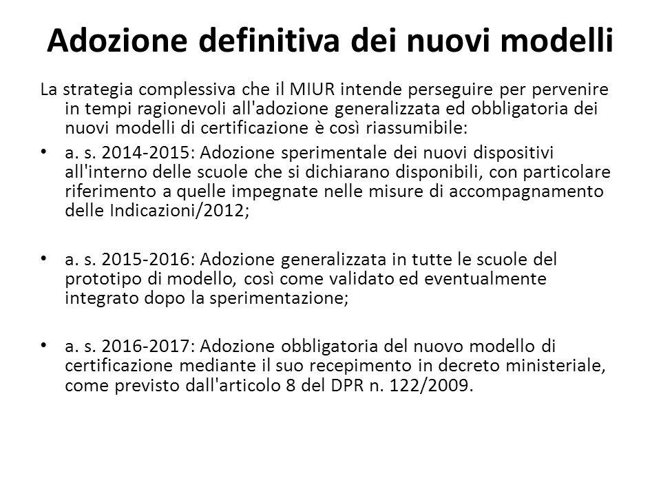 Adozione definitiva dei nuovi modelli La strategia complessiva che il MIUR intende perseguire per pervenire in tempi ragionevoli all'adozione generali