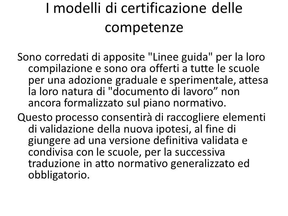 I modelli di certificazione delle competenze Sono corredati di apposite