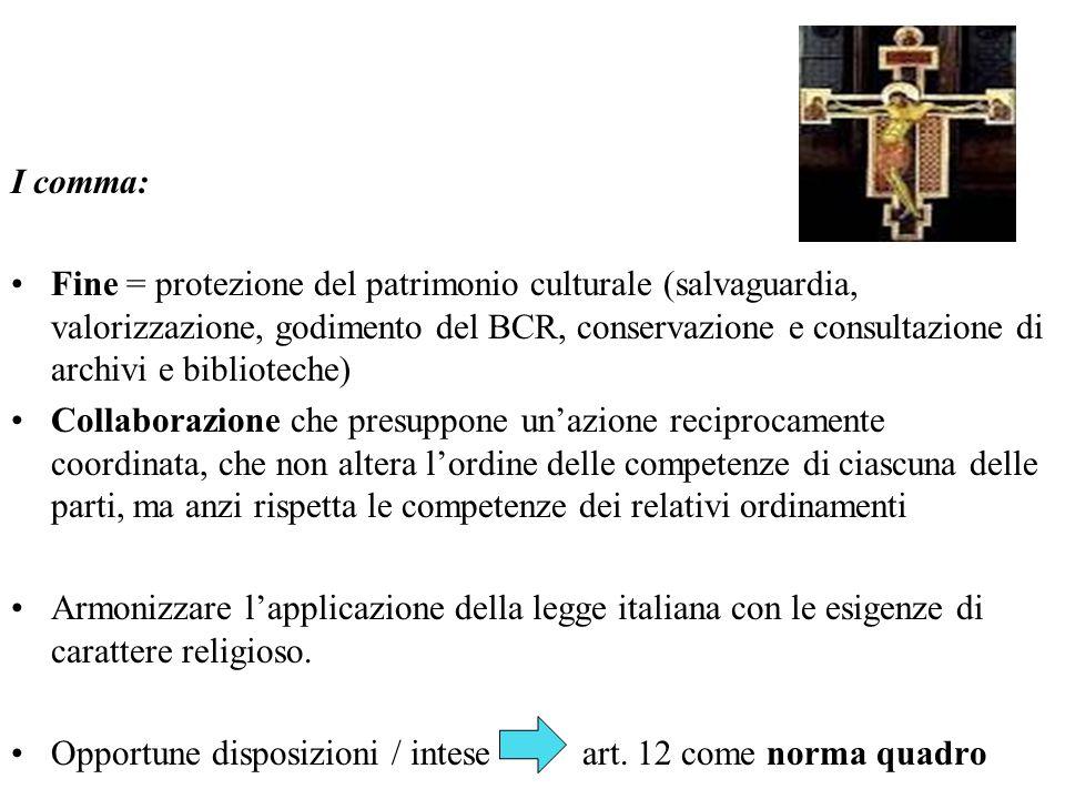 I comma: Fine = protezione del patrimonio culturale (salvaguardia, valorizzazione, godimento del BCR, conservazione e consultazione di archivi e bibli