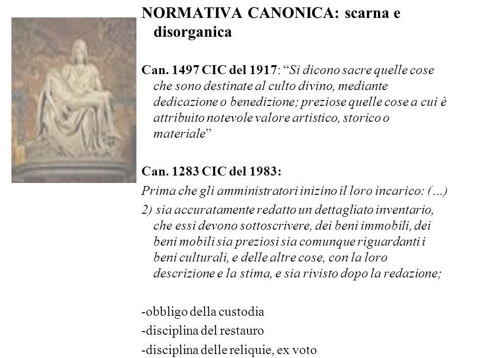 """NORMATIVA CANONICA: scarna e disorganica Can. 1497 CIC del 1917: """"Si dicono sacre quelle cose che sono destinate al culto divino, mediante dedicazione"""