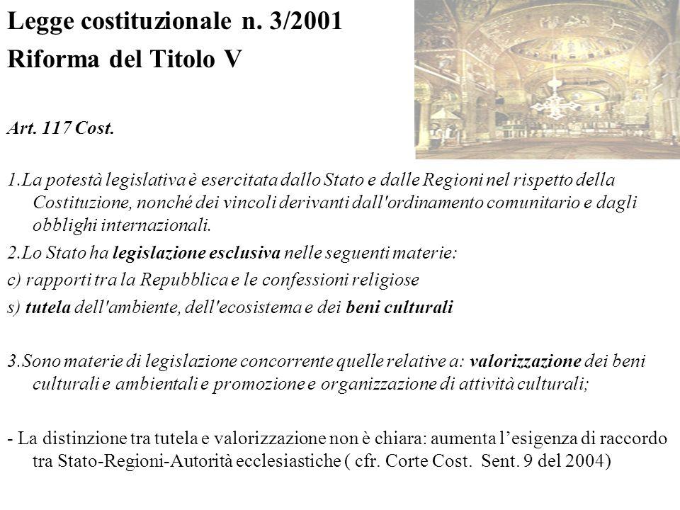 Legge costituzionale n. 3/2001 Riforma del Titolo V Art. 117 Cost. 1.La potestà legislativa è esercitata dallo Stato e dalle Regioni nel rispetto dell