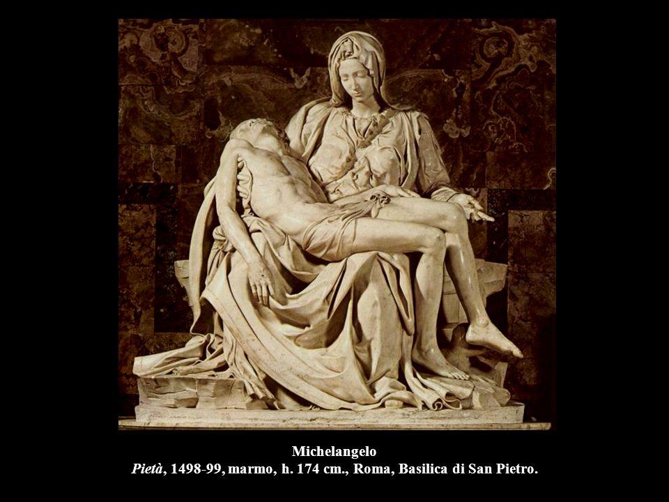Michelangelo Pietà, 1498-99, marmo, h. 174 cm., Roma, Basilica di San Pietro.