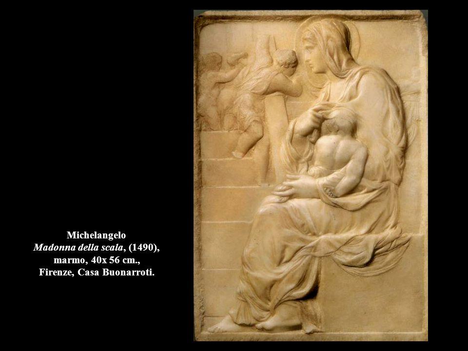 Michelangelo Madonna della scala, (1490), marmo, 40x 56 cm., Firenze, Casa Buonarroti.