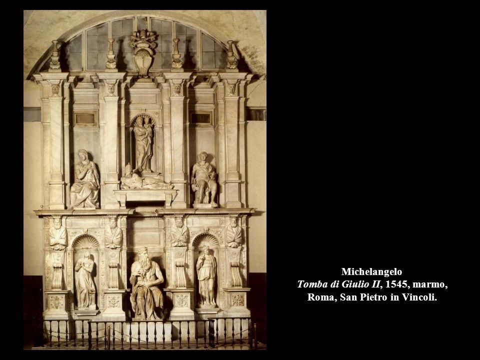 Michelangelo Tomba di Giulio II, 1545, marmo, Roma, San Pietro in Vincoli.
