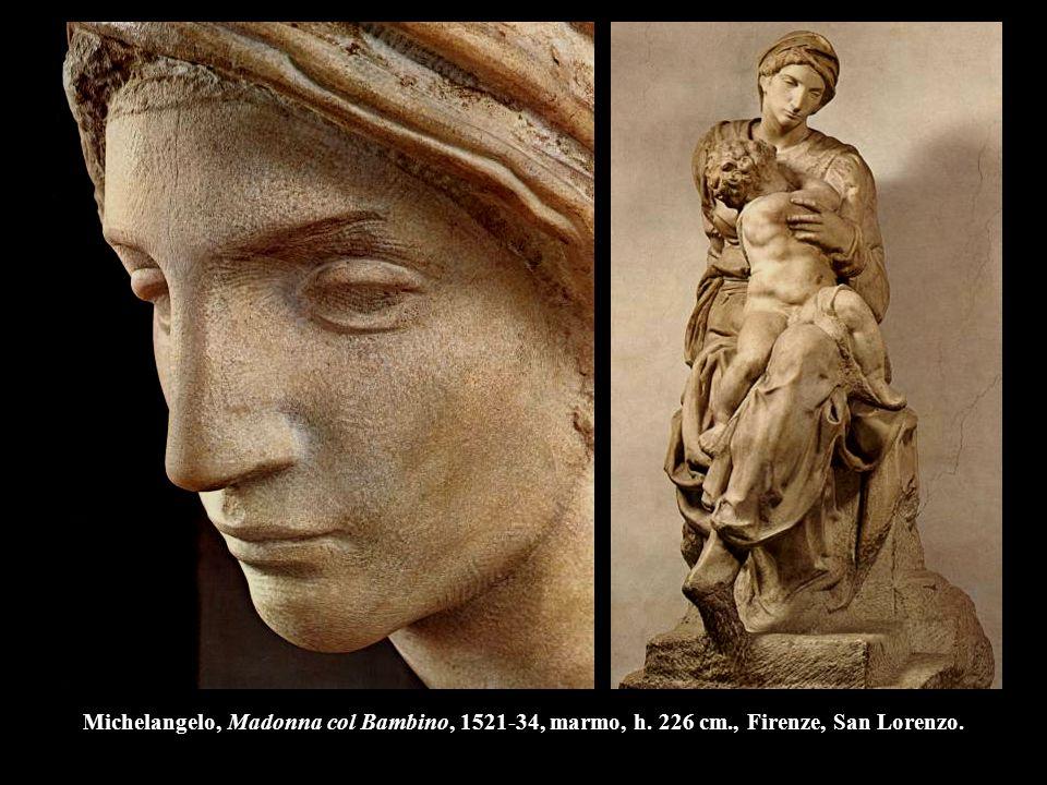 Michelangelo, Madonna col Bambino, 1521-34, marmo, h. 226 cm., Firenze, San Lorenzo.
