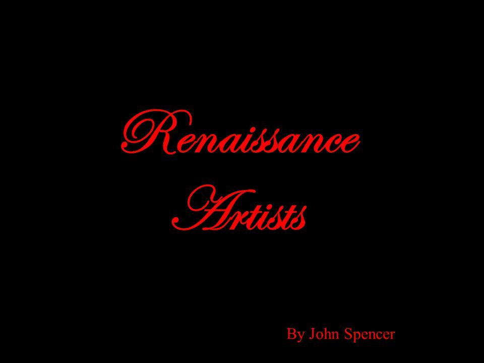 Renaissance Artists By John Spencer