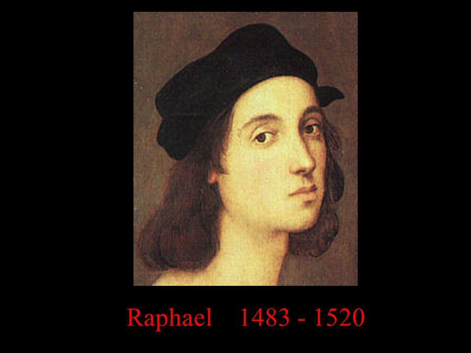 Raphael 1483 - 1520