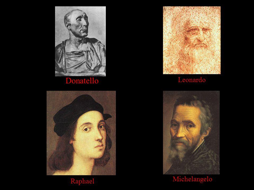 Donatello Leonardo Raphael Michelangelo