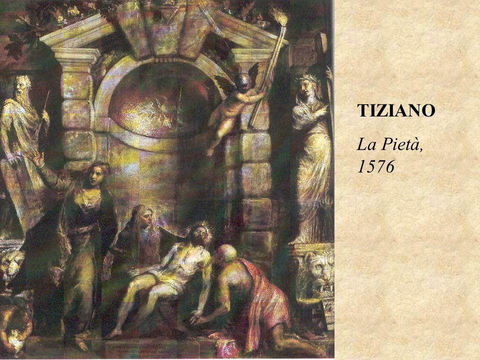TIZIANO La Pietà, 1576