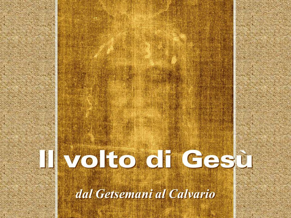 Il volto di Gesù dal Getsemani al Calvario