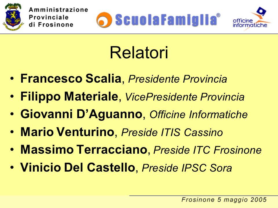 Relatori Francesco Scalia, Presidente Provincia Filippo Materiale, VicePresidente Provincia Giovanni D'Aguanno, Officine Informatiche Mario Venturino,