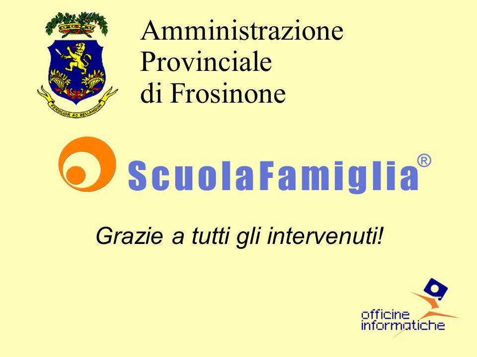 Grazie a tutti gli intervenuti! Amministrazione Provinciale di Frosinone