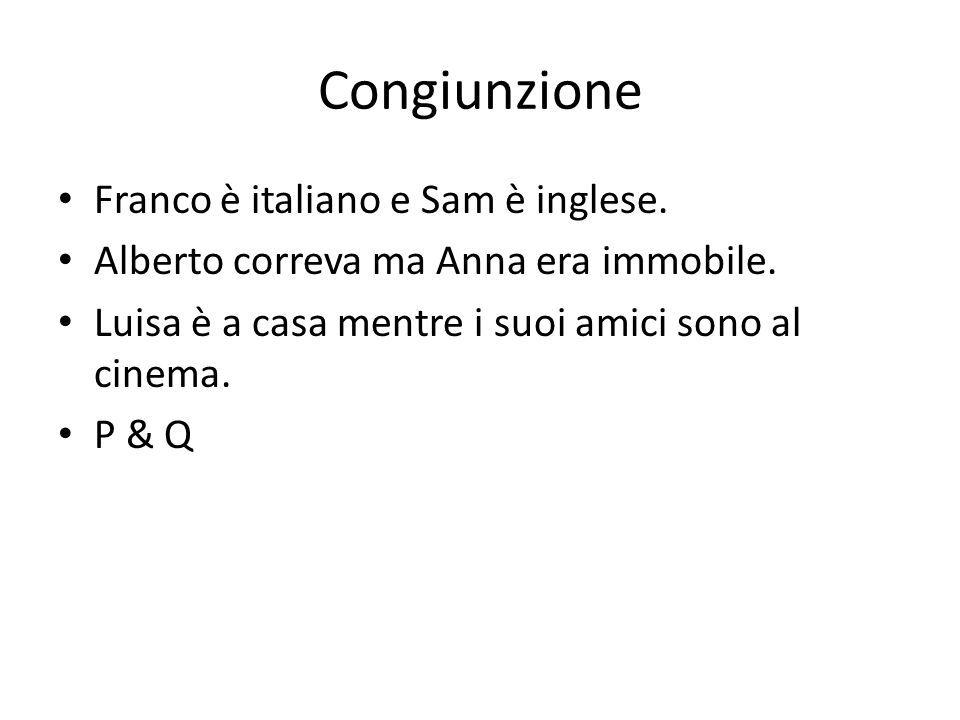 Congiunzione Franco è italiano e Sam è inglese. Alberto correva ma Anna era immobile.