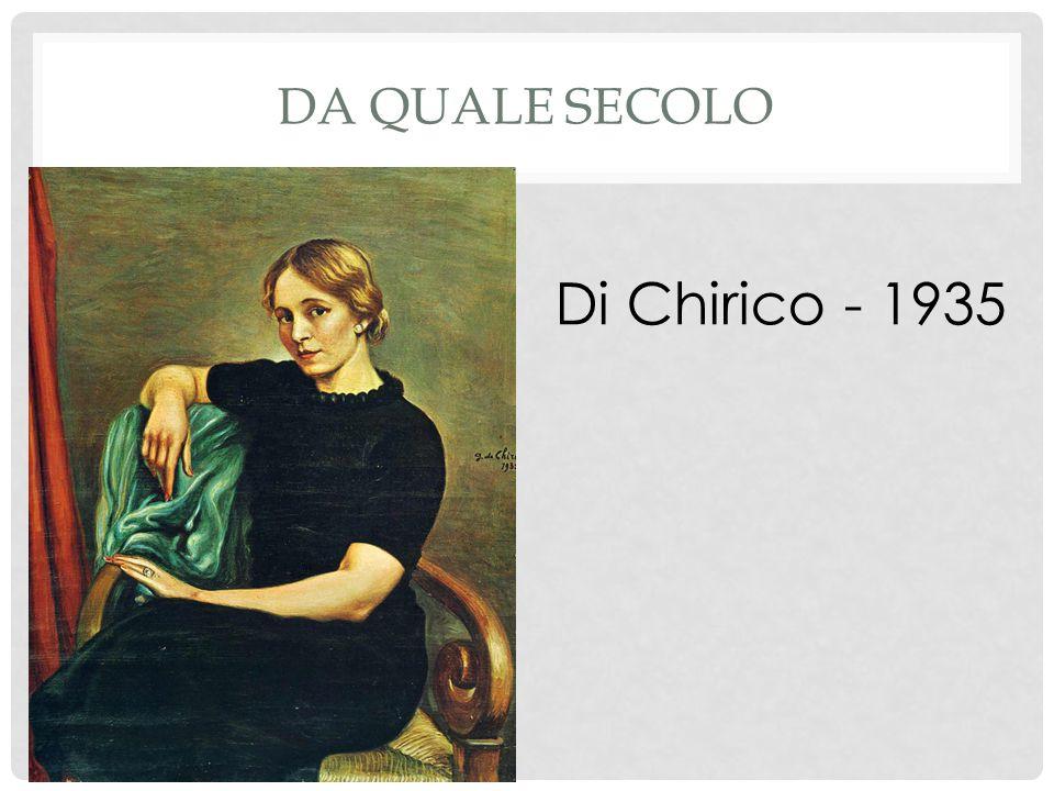 DA QUALE SECOLO Di Chirico - 1935