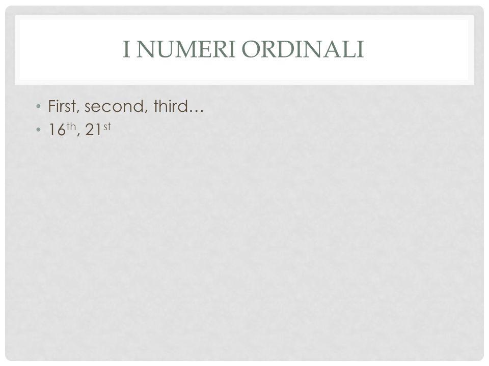 SCOPO Come usiamo i numeri ordinali in italiano?