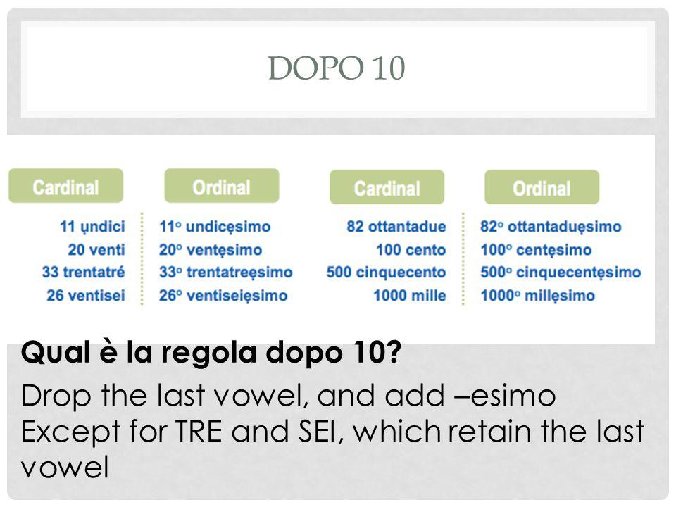 DOPO 10 Qual è la regola dopo 10.