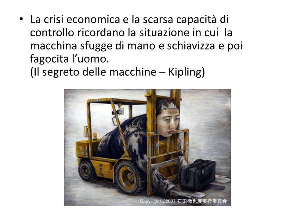 La crisi economica e la scarsa capacità di controllo ricordano la situazione in cui la macchina sfugge di mano e schiavizza e poi fagocita l'uomo. (Il
