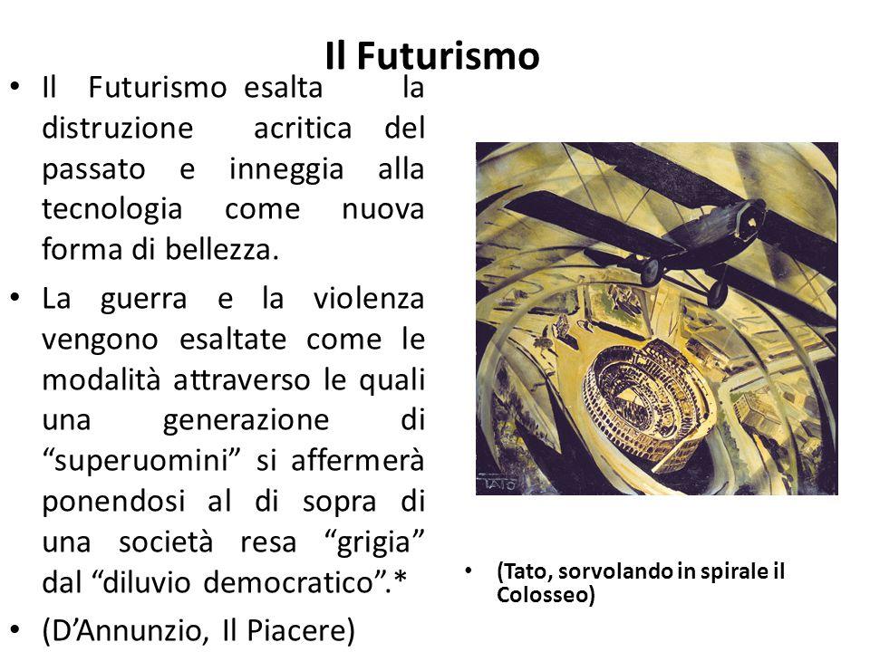 Il Futurismo Il Futurismo esalta la distruzione acritica del passato e inneggia alla tecnologia come nuova forma di bellezza. La guerra e la violenza