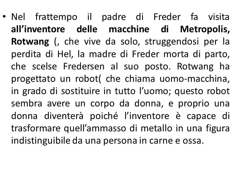 Nel frattempo il padre di Freder fa visita all'inventore delle macchine di Metropolis, Rotwang (, che vive da solo, struggendosi per la perdita di Hel