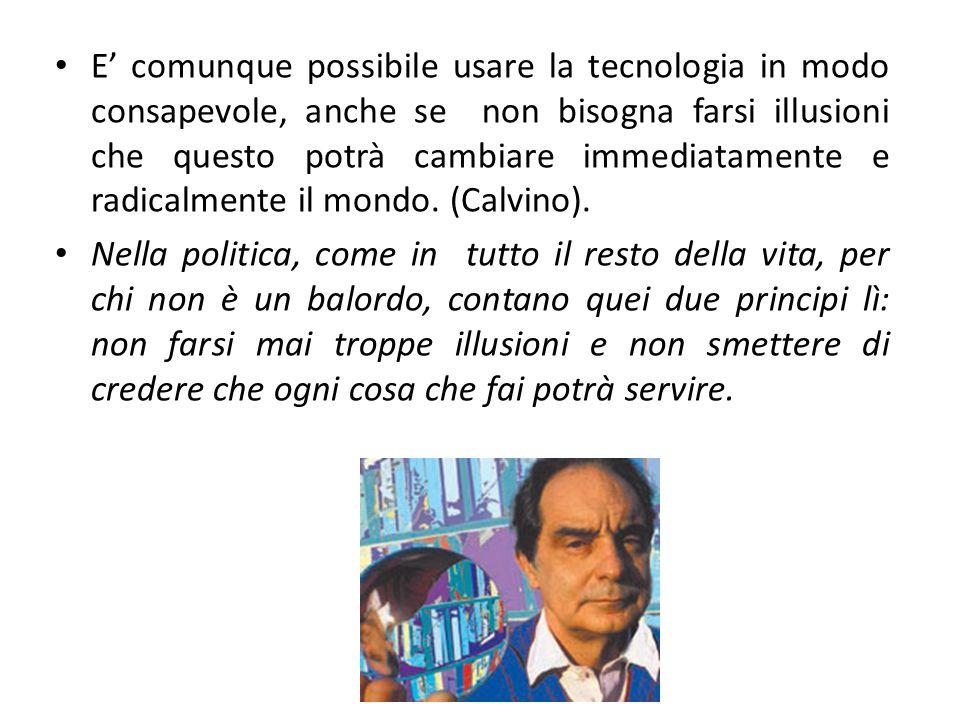 E' comunque possibile usare la tecnologia in modo consapevole, anche se non bisogna farsi illusioni che questo potrà cambiare immediatamente e radical