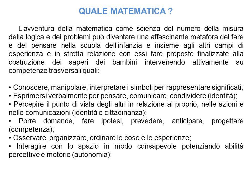 QUALE MATEMATICA ? L'avventura della matematica come scienza del numero della misura della logica e dei problemi può diventare una affascinante m