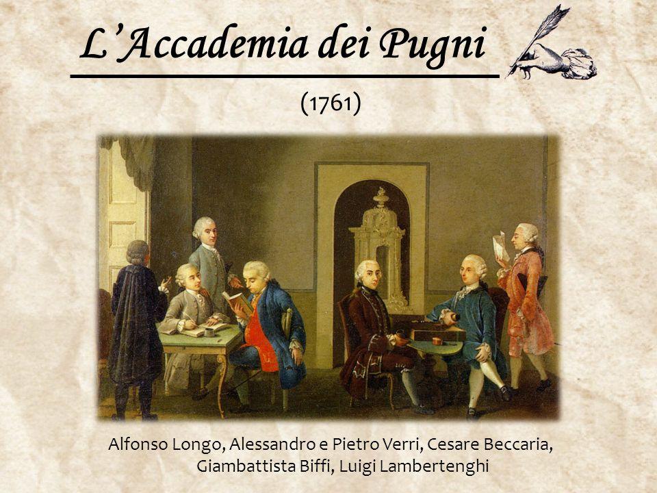 L'Accademia dei Pugni Alfonso Longo, Alessandro e Pietro Verri, Cesare Beccaria, Giambattista Biffi, Luigi Lambertenghi (1761)