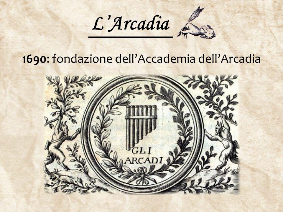L'Arcadia 1690: fondazione dell'Accademia dell'Arcadia