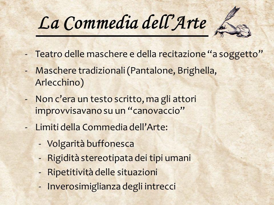"""La Commedia dell'Arte -Teatro delle maschere e della recitazione """"a soggetto"""" -Maschere tradizionali (Pantalone, Brighella, Arlecchino) -Non c'era un"""