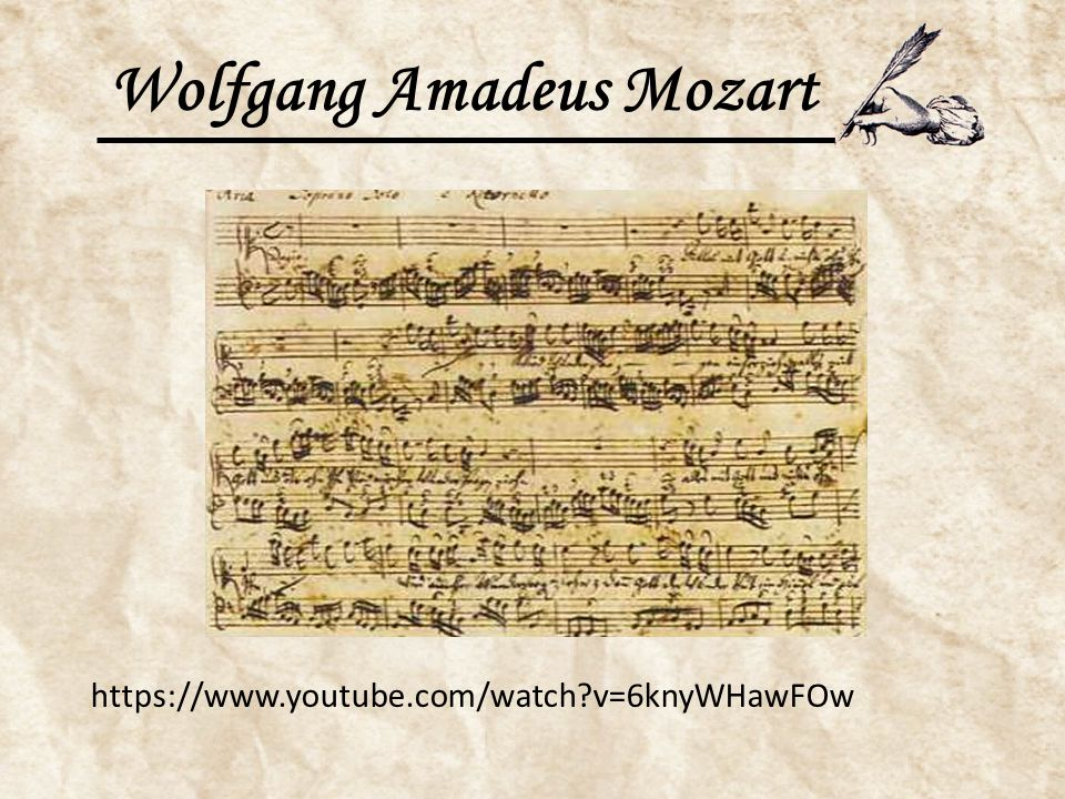 Wolfgang Amadeus Mozart https://www.youtube.com/watch?v=6knyWHawFOw