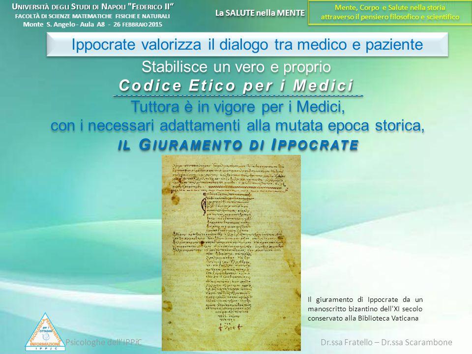 Ippocrate valorizza il dialogo tra medico e paziente Codice Etico per i Medici Stabilisce un vero e proprio Codice Etico per i Medici ________________