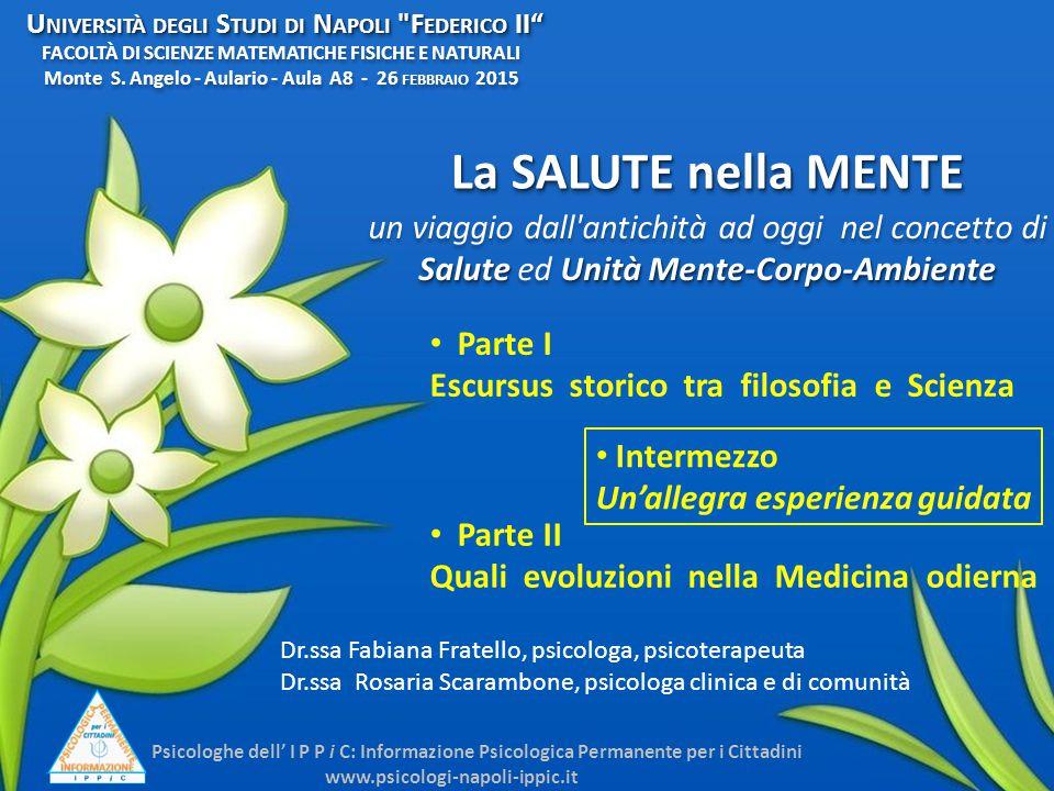 Dr.ssa Fabiana Fratello, psicologa, psicoterapeuta Dr.ssa Rosaria Scarambone, psicologa clinica e di comunità Parte I Escursus storico tra filosofia e
