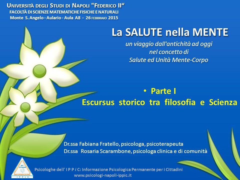 La SALUTE nella MENTE un viaggio dall'antichità ad oggi nel concetto di Salute ed Unità Mente-Corpo Dr.ssa Fabiana Fratello, psicologa, psicoterapeuta