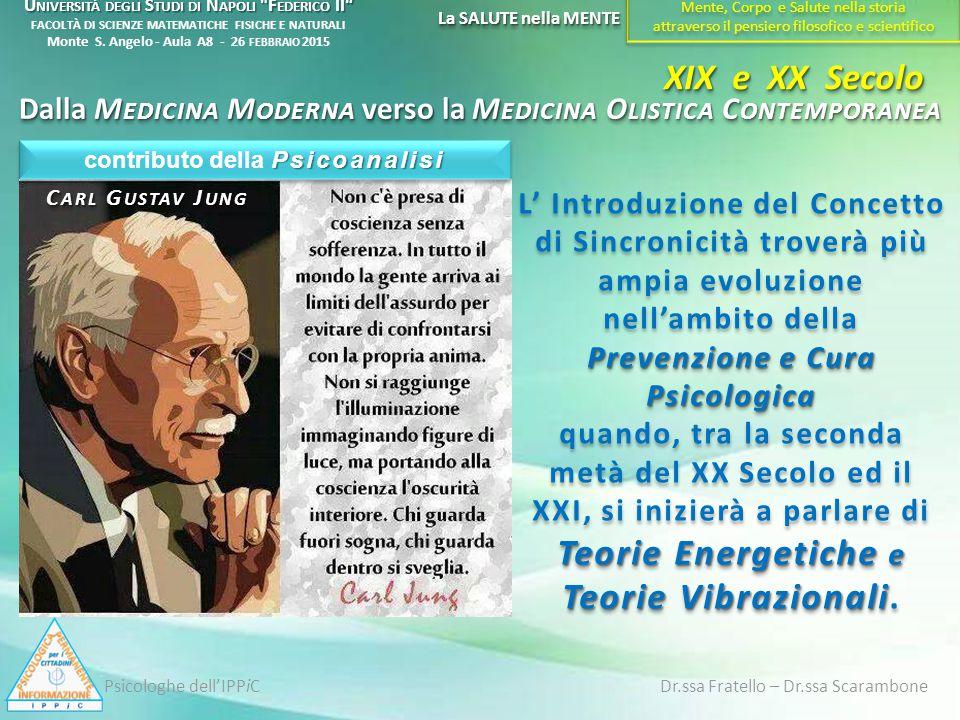 Prevenzione e Cura Psicologica Teorie Energetiche e Teorie Vibrazionali L' Introduzione del Concetto di Sincronicità troverà più ampia evoluzione nell