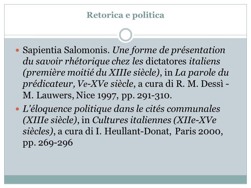 Retorica e politica Sapientia Salomonis. Une forme de présentation du savoir rhétorique chez les dictatores italiens (première moitié du XIIIe siècle)