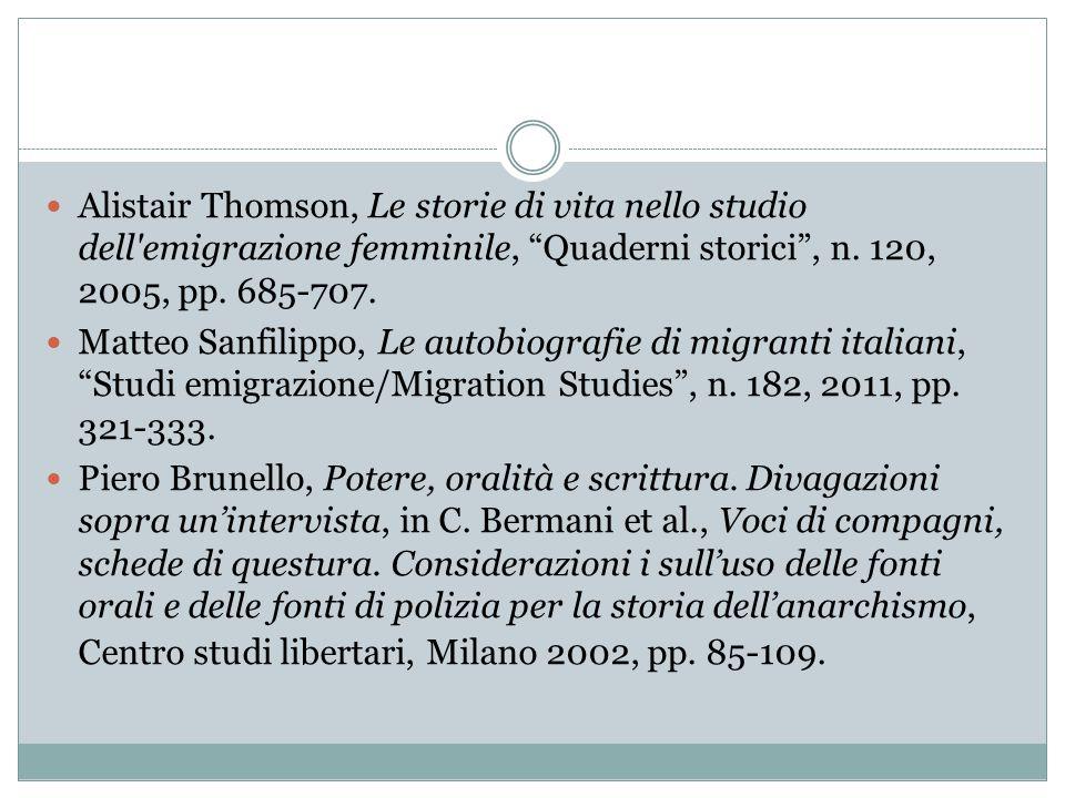 """Alistair Thomson, Le storie di vita nello studio dell'emigrazione femminile, """"Quaderni storici"""", n. 120, 2005, pp. 685-707. Matteo Sanfilippo, Le auto"""