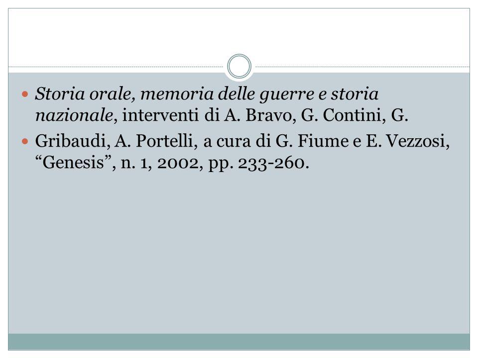 Storia orale, memoria delle guerre e storia nazionale, interventi di A. Bravo, G. Contini, G. Gribaudi, A. Portelli, a cura di G. Fiume e E. Vezzosi,