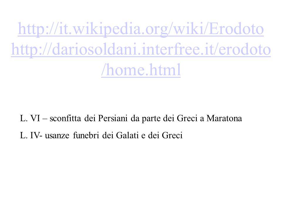 http://it.wikipedia.org/wiki/Erodoto http://dariosoldani.interfree.it/erodoto /home.html L. VI – sconfitta dei Persiani da parte dei Greci a Maratona