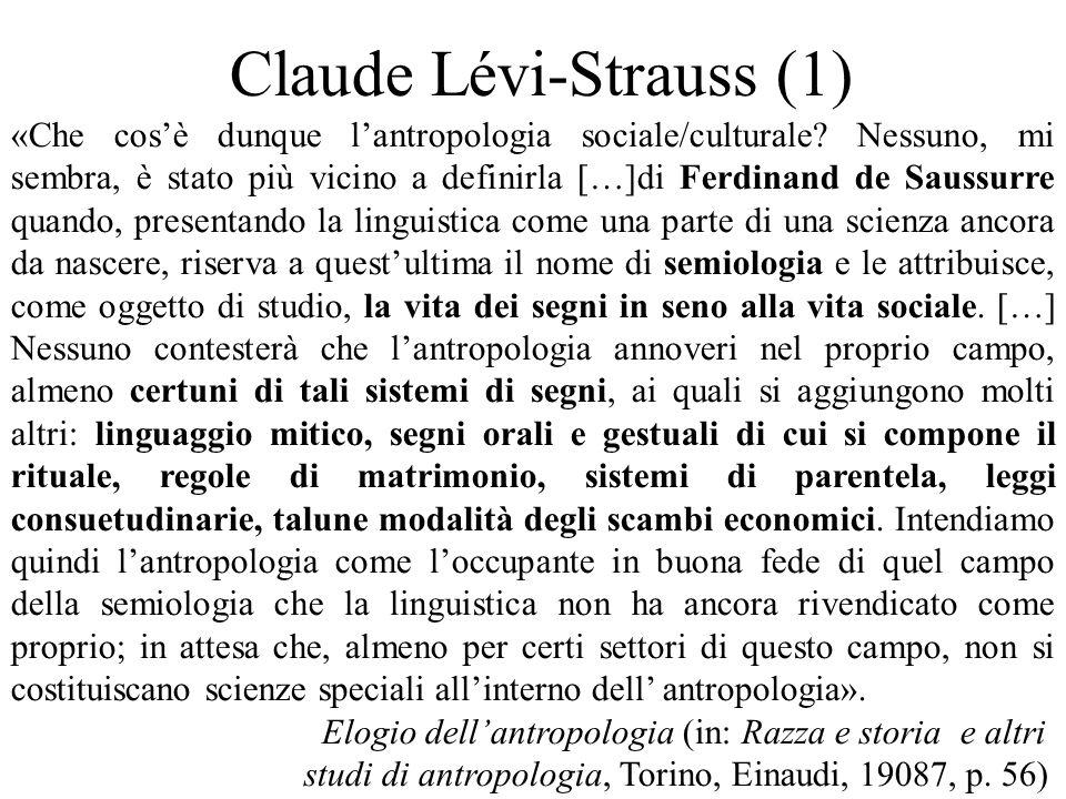 Claude Lévi-Strauss (1) «Che cos'è dunque l'antropologia sociale/culturale.