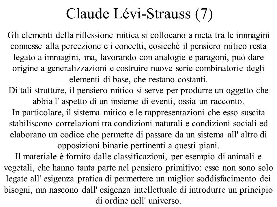 Claude Lévi-Strauss (7) Gli elementi della riflessione mitica si collocano a metà tra le immagini connesse alla percezione e i concetti, cosicchè il p