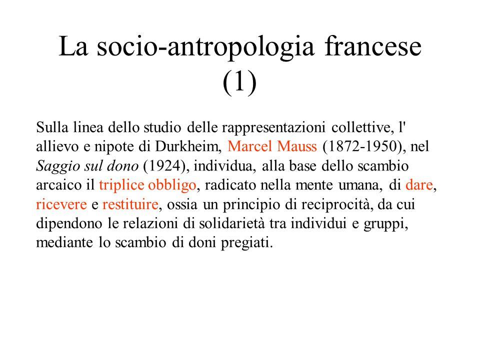 La socio-antropologia francese (1) Sulla linea dello studio delle rappresentazioni collettive, l' allievo e nipote di Durkheim, Marcel Mauss (1872-195
