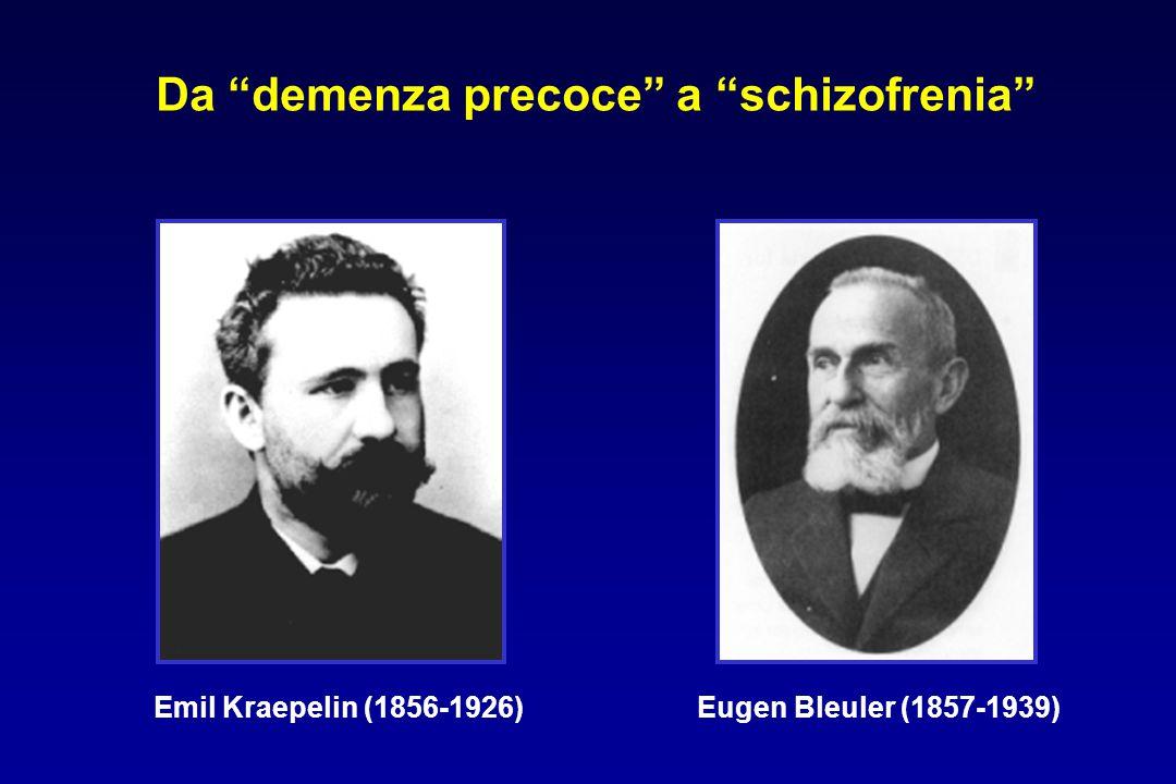 """Emil Kraepelin (1856-1926)Eugen Bleuler (1857-1939) Da """"demenza precoce"""" a """"schizofrenia"""""""