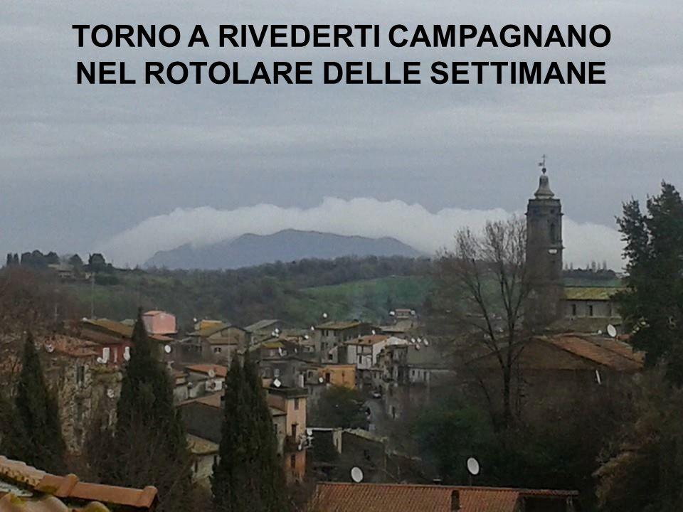 TORNO A RIVEDERTI CAMPAGNANO NEL ROTOLARE DELLE SETTIMANE