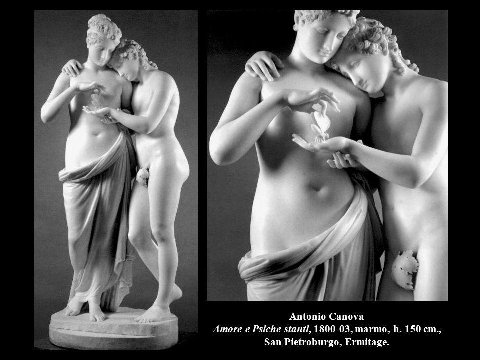 Antonio Canova Amore e Psiche stanti, 1800-03, marmo, h. 150 cm., San Pietroburgo, Ermitage.