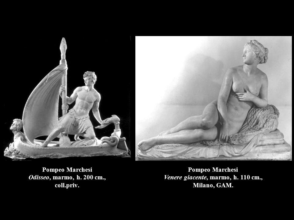 Pompeo Marchesi Odisseo, marmo, h. 200 cm., coll.priv. Pompeo Marchesi Venere giacente, marmo, h. 110 cm., Milano, GAM.