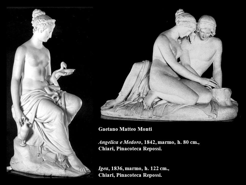 Gaetano Matteo Monti Angelica e Medoro, 1842, marmo, h. 80 cm., Chiari, Pinacoteca Repossi. Igea, 1836, marmo, h. 122 cm., Chiari, Pinacoteca Repossi.