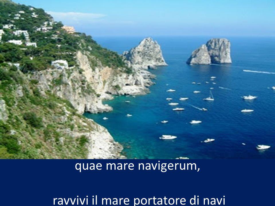 quae mare navigerum, ravvivi il mare portatore di navi