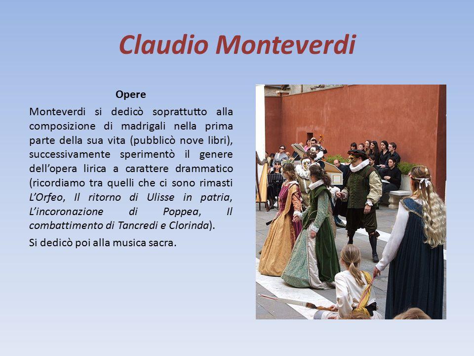 Claudio Monteverdi Stile Carattere dello stile di Monteverdi è l'estrema libertà da ogni teoria (si può considerare il musicista che determina il passaggio tra la musica rinascimentale e quella barocca): raggiunge la massima intensità espressiva servendosi di melodia, ritmo e di un accenno dell'armonia.