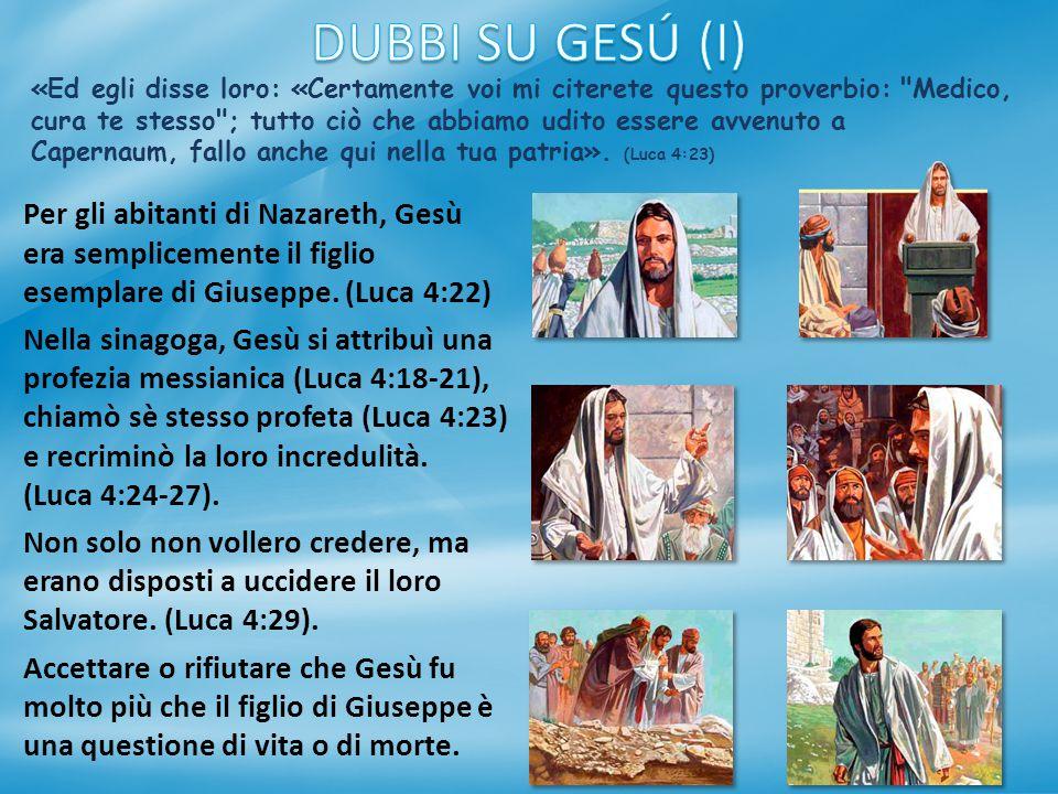«Ed egli disse loro: «Certamente voi mi citerete questo proverbio: Medico, cura te stesso ; tutto ciò che abbiamo udito essere avvenuto a Capernaum, fallo anche qui nella tua patria».